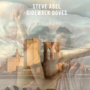 Steve Abel Sidewalk Doves single cover art